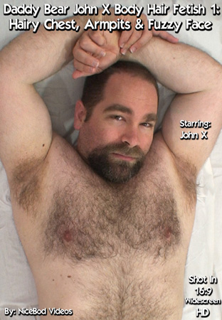 Daddy Bear John X Body Hair Fetish 1: Hairy Chest, Armpits & Fuzzy Face Front DVD Cover