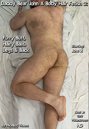Daddy Bear John X Body Hair Fetish 2: Furry Butt, Hairy Balls, Legs & Back Front DVD Cover